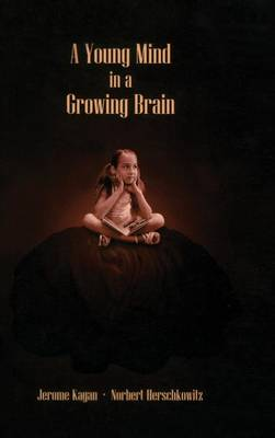 A Young Mind in a Growing Brain (Hardback)