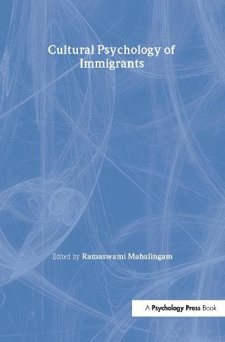 Cultural Psychology of Immigrants (Hardback)