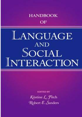 Handbook of Language and Social Interaction - Routledge Communication Series (Paperback)