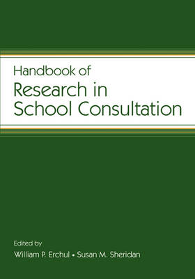 Handbook of Research in School Consultation - Consultation and Intervention Series in School Psychology (Hardback)