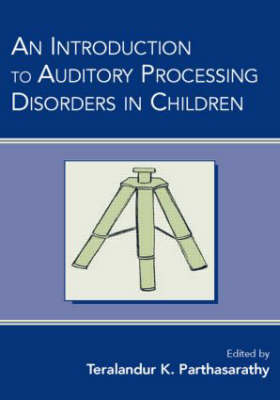An Introduction to Auditory Processing Disorders in Children (Hardback)