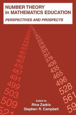 Number Theory in Mathematics Education: Perspectives and Prospects - Studies in Mathematical Thinking and Learning Series (Paperback)