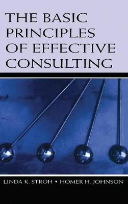 The Basic Principles of Effective Consulting (Hardback)