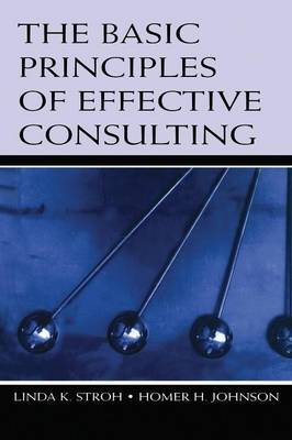 The Basic Principles of Effective Consulting (Paperback)
