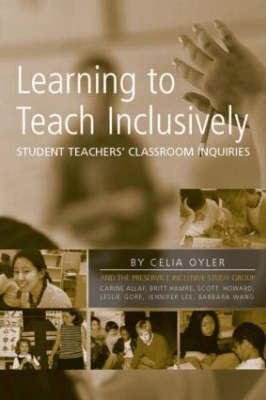 Learning to Teach Inclusively: Student Teachers' Classroom Inquiries (Paperback)