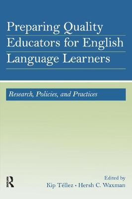 Preparing Quality Educators for English Language Learners: Research, Policy, and Practice (Paperback)