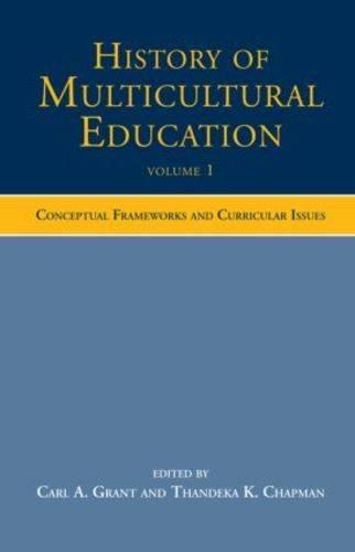 History of Multicultural Education: History of Multicultural Education Volume 1 Conceptual Frameworks and Curricular Issues v. 1 (Hardback)