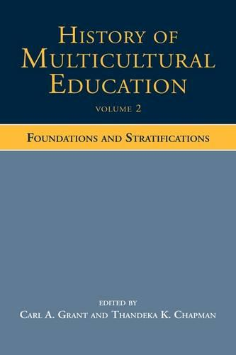 History of Multicultural Education Volume 2: Foundations and Stratifications (Hardback)
