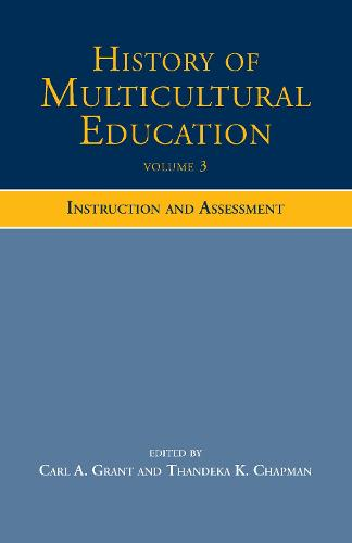 History of Multicultural Education Volume 3: Instruction and Assessment (Hardback)