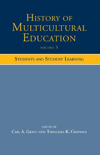 History of Multicultural Education Volume 5: Students and Student Leaning (Hardback)