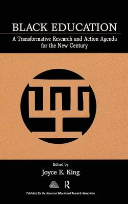 Black Education: A Transformative Research and Action Agenda for the New Century (Hardback)