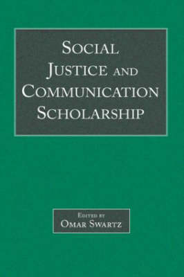 Social Justice and Communication Scholarship - Routledge Communication Series (Hardback)