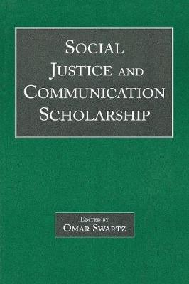 Social Justice and Communication Scholarship - Routledge Communication Series (Paperback)