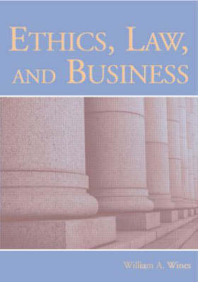 Ethics, Law, and Business (Hardback)
