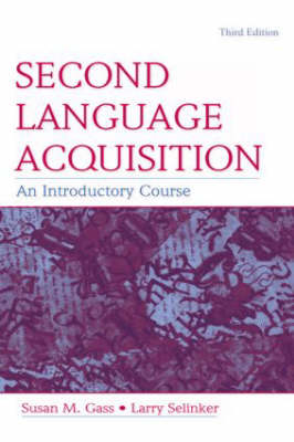 Second Language Acquisition: An Introductory Course (Paperback)