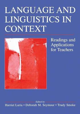 Language and Linguistics in Context: Readings and Applications for Teachers (Paperback)
