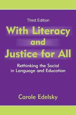 With Literacy and Justice for All: Rethinking the Social in Language and Education - Language, Culture, and Teaching Series (Paperback)