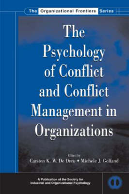 The Psychology of Conflict and Conflict Management in Organizations - SIOP Organizational Frontiers Series (Hardback)