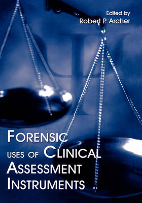 Forensic Uses of Clinical Assessment Instruments (Hardback)