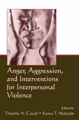 Anger, Aggression, and Interventions for Interpersonal Violence (Hardback)