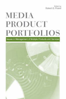 Media Product Portfolios: Issues in Management of Multiple Products and Services (Hardback)