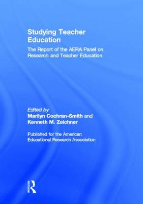 Studying Teacher Education: The Report of the AERA Panel on Research and Teacher Education (Hardback)