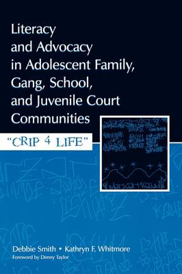 Literacy and Advocacy in Adolescent Family, Gang, School, and Juvenile Court Communities: Crip 4 Life (Paperback)