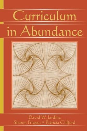 Curriculum in Abundance - Studies in Curriculum Theory Series (Paperback)
