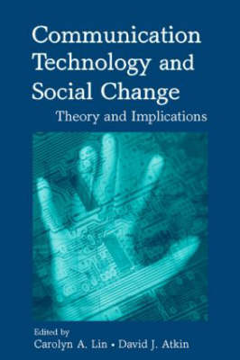 Communication Technology and Social Change: Theory and Implications - Routledge Communication Series (Hardback)