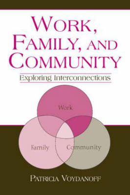 Work, Family, and Community: Exploring Interconnections - Applied Psychology Series (Hardback)