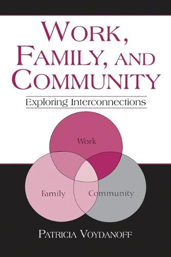 Work, Family, and Community: Exploring Interconnections - Applied Psychology Series (Paperback)
