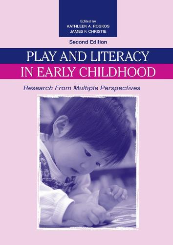 Play and Literacy in Early Childhood: Research From Multiple Perspectives (Hardback)