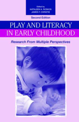 Play and Literacy in Early Childhood: Research From Multiple Perspectives (Paperback)