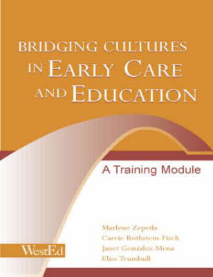 Bridging Cultures in Early Care and Education: A Training Module (Paperback)