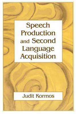 Speech Production and Second Language Acquisition - Cognitive Science and Second Language Acquisition Series (Paperback)