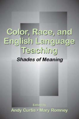Color, Race, and English Language Teaching: Shades of Meaning (Paperback)