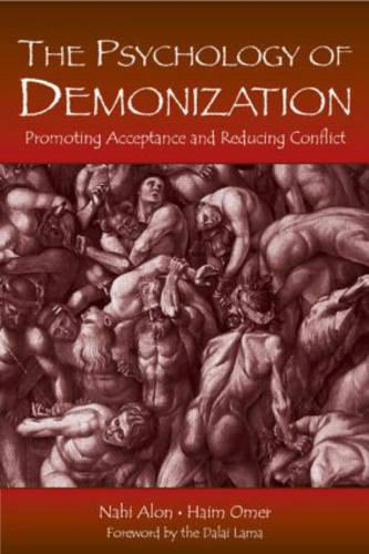 The Psychology of Demonization: Promoting Acceptance and Reducing Conflict (Hardback)