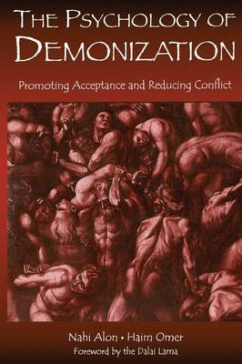 The Psychology of Demonization: Promoting Acceptance and Reducing Conflict (Paperback)
