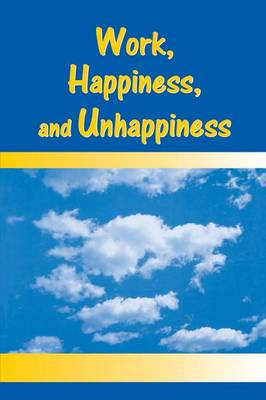 Work, Happiness, and Unhappiness (Paperback)