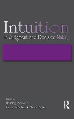 Intuition in Judgment and Decision Making (Hardback)