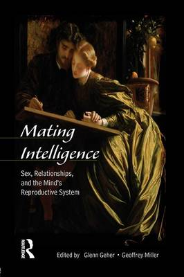 Mating Intelligence: Sex, Relationships, and the Mind's Reproductive System (Paperback)