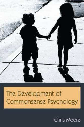The Development of Commonsense Psychology - Developing Mind Series (Paperback)