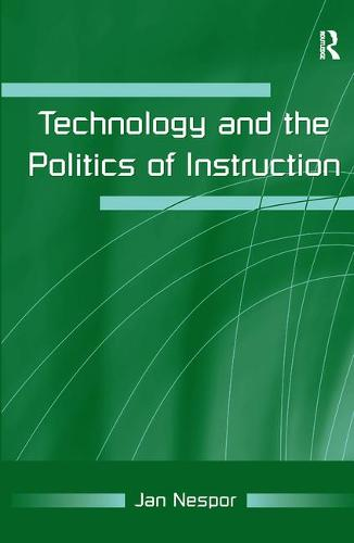 Technology and the Politics of Instruction (Hardback)