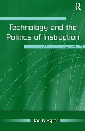 Technology and the Politics of Instruction (Paperback)