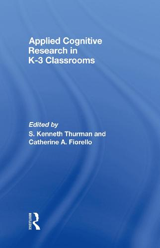 Applied Cognitive Research in K-3 Classrooms (Hardback)