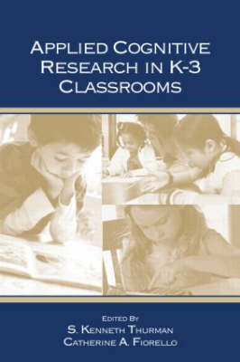 Applied Cognitive Research in K-3 Classrooms (Paperback)