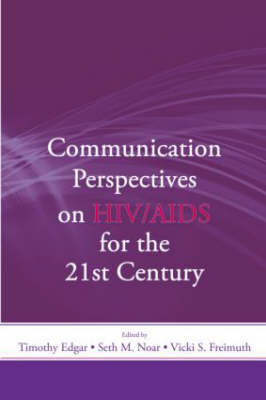 Communication Perspectives on HIV/AIDS for the 21st Century - Routledge Communication Series (Paperback)