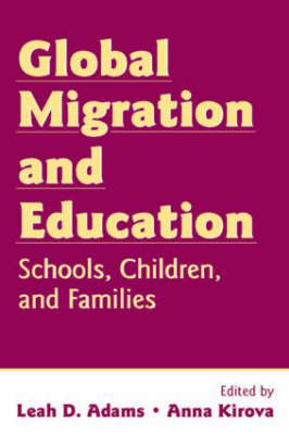 Global Migration and Education: Schools, Children, and Families (Paperback)