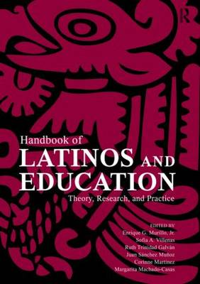 Handbook of Latinos and Education: Theory, Research, and Practice (Paperback)