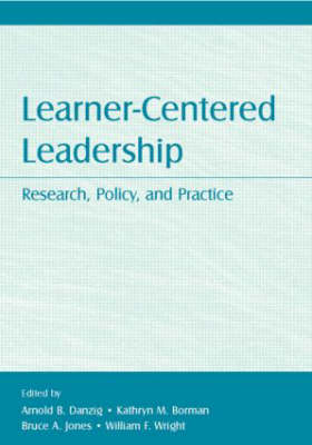 Learner-Centered Leadership: Research, Policy, and Practice (Paperback)